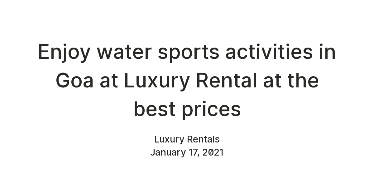 Enjoy water sports activities in Goa at Luxury Rental at the best prices