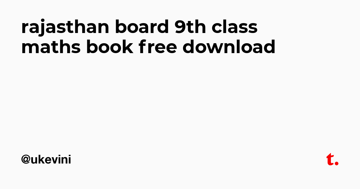 rajasthan board 9th class maths book free download — Teletype
