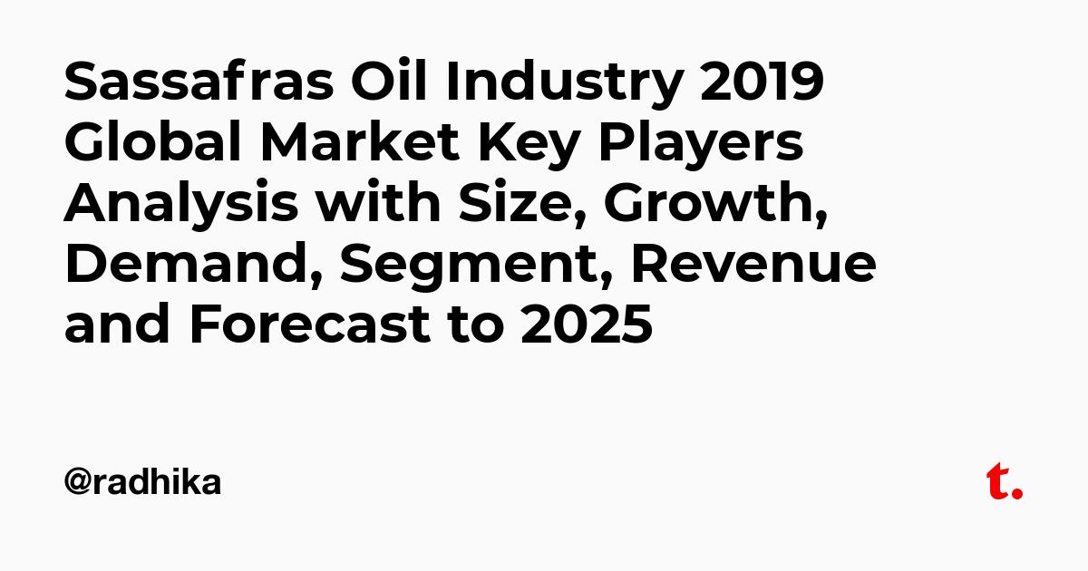 Sassafras Oil Industry 2019 Global Market Key Players