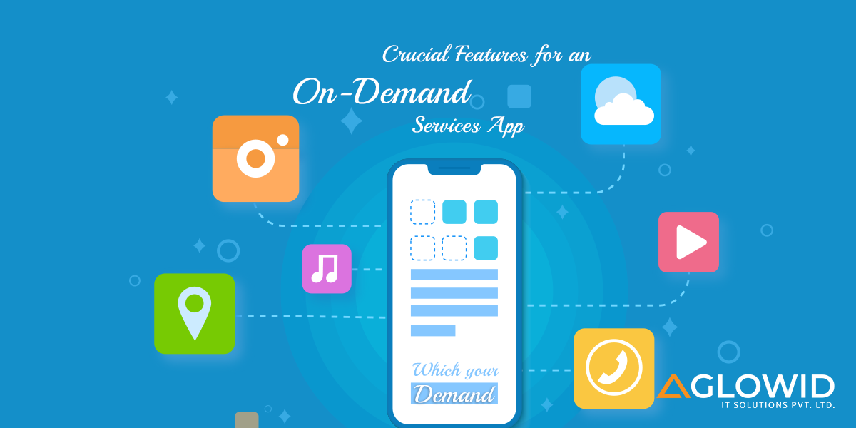 Crucial Features for an On-Demand Services App