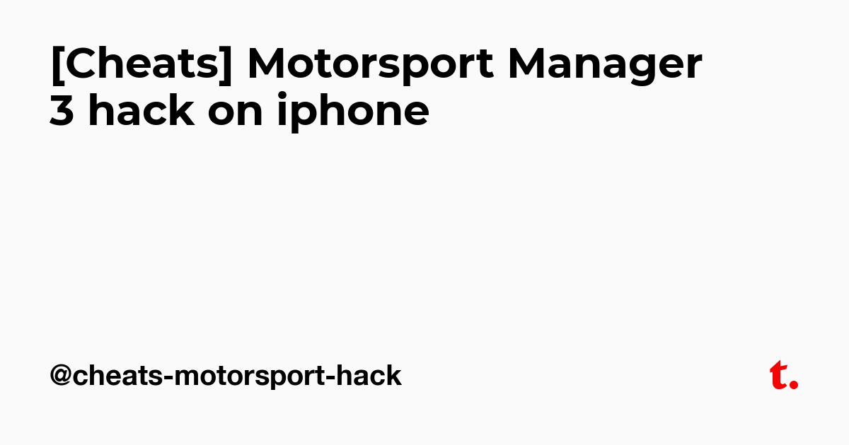 Motorsport Manager Cheats >> Cheats Motorsport Manager 3 Hack On Iphone Teletype
